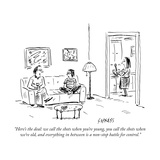 """Here's the deal: we call the shots when you're young, you call the shots ..."" - New Yorker Cartoon Stretched Canvas Print by David Sipress"