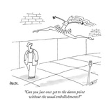 """Can you just once get to the damn point without the usual embellishments? - New Yorker Cartoon Stretched Canvas Print by Jack Ziegler"