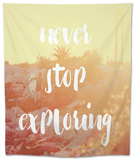 Never Stop Exploring Tapestry by Lila Fe