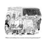 """What is friendship if not constant amateurish psychoanalysis?"" - New Yorker Cartoon Stretched Canvas Print by Tom Toro"