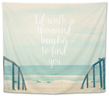 I'd Walk a Thousand Beaches Tapestry by Susannah Tucker