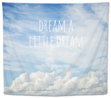 Dream a Little Dream Tapestry by Susannah Tucker