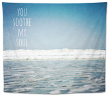 You Soothe My Soul Tapestry by Susannah Tucker