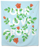 Our Love Grows Tapestry by Chris Wharton