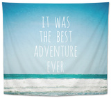 It Was the Best Adventure Ever Tapestry by Susannah Tucker