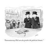 """Punxsutawney Phil can also predict the political climate."" - Cartoon Regular Giclee Print by Tom Toro"