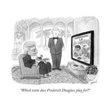 """Which team does Frederick Douglass play for?"" - Cartoon Regular Giclee Print by Tom Toro"