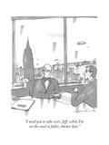 """I need you to take over, Jeff, while I'm on the road to fuller, thicker h... - New Yorker Cartoon Premium Giclee Print by Michael Crawford"