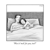 """Was it 'meh' for you, too?"" - New Yorker Cartoon Premium Giclee Print by Harry Bliss"
