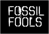 Fossil Fools- Black Print