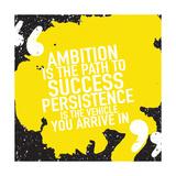 Motivational Inspirational Quote Poster Design Concept / Ambition is the Path to Success Persistenc Láminas por  SwanOmurphy