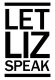 Let Liz Speak - Sans Prints