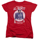 Womans: Married With Children- Al Byndy Football Legend Shirts