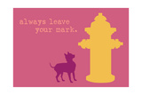 Leave Your Mark - Pink Version Prints by  Dog is Good