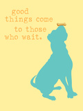 Good Things Come - Yellow Version Plastic Sign by  Dog is Good