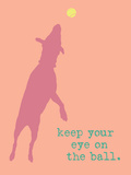 Eye On The Ball - Orange Version Posters by  Dog is Good