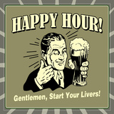 Happy Hour! Gentlemen, Start Your Livers! Print by  Retrospoofs