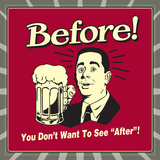 """Before! You Don't Want to See """"After""""! Poster by  Retrospoofs"""