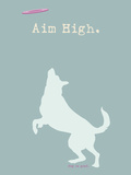 Aim High - Blue Version Plastic Sign by  Dog is Good