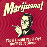 Marijuana! You'll Laugh! You'll Cry! You'll Go to Sleep! Photo by  Retrospoofs
