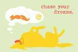 Chase Dreams - Green & Yellow Version Plastic Sign by  Dog is Good