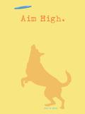 Aim High - Orange Version Plastic Sign by  Dog is Good