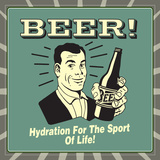 Beer! Hydration for the Sport of Life! Prints by  Retrospoofs