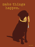 Things Happen - Brown Version Plastic Sign by  Dog is Good