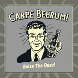 Carpe Beerum! Seize the Daze! Prints by  Retrospoofs
