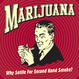 Marijuana Why Settle for Secondhand Smoke Prints by  Retrospoofs