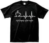 Life Begins after Coffee Tshirts