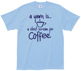 Silent Scream For Coffee Shirts