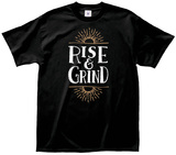 Rise & Grind Shirts