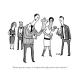"""Thanks again for coming—I usually find these office parties rather awkwar - New Yorker Cartoon Premium Giclee Print by Tom Chitty"