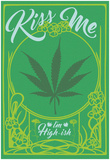 Kiss Me, I'm High-ish Poster