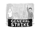 General Strike - Cartoon Premium Giclee Print by Tom Toro