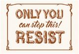 Only You Can Resist! Billeder