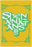 Shenanigans !!! Gold Posters
