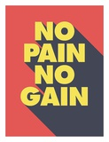 No Pain No Gain Print by  GraphINC