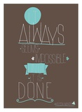 It Always Seems Posters by  GraphINC