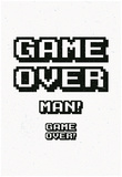 Game Over Man! Game Over! Plakater