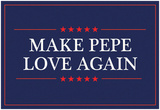 Make Pepe Love Again Prints