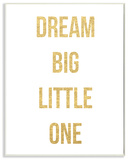 Dream Big Little One Gold and White Wall Plaque Art Wood Sign