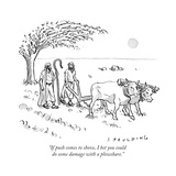 """""""If push comes to shove, I bet you could do some damage with a plowshare."""" - New Yorker Cartoon Premium Giclee Print by Trevor Spaulding"""