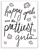 Happy Girls Are the Prettiest Girls Wall Plaque Art Wood Sign