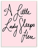 A Little Lady Sleeps Here Cursive Wall Plaque Art Wood Sign