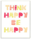 Think Happy Be Happy Graphic Warm Colors Wall Plaque Art Wood Sign