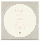 Thank Heaven For Little Girls Cream and Pink Wall Plaque Art Wood Sign
