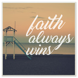 Faith Always Wins Beach Cursive Typography Wall Plaque Art Wood Sign