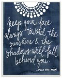 Keep Your Face Always Toward The Sun Wall Plaque Art Wood Sign